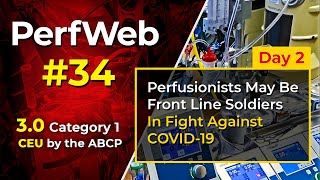 Perfusionists may be front line soldiers in fight against Covid-19