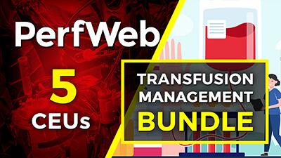 Transfusion Management Bundle. 5 SDCE CEU Category 1 Bundle. A selection of educational videos worth up to 5 SDCE CEU Category 1